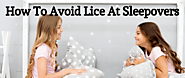 How to Avoid Lice at Sleepovers