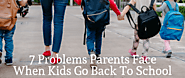 7 Problems Parents Face When Kids Go Back to School