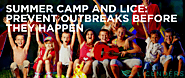Summer Camp and Lice: Prevent Outbreaks Before They Happen