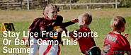 Stay Lice Free at Sports or Band Camp This Summer