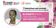 Join us at FLA2019 to interact with Elizabeth Kimani, GM, Sian-Masaai Flowers, which operates mainly in Europe, US, D...