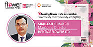 Meet Shailesh Kumar Rai from Heritage Flowers at FLA2019