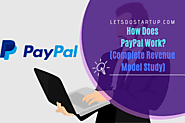 How Does PayPal Work And PayPal Revenue Model - Let's Do Startup