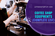 Complete List of Coffee Shop Equipment's In Detail - Let's Do Startup