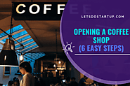 Opening A Coffee Shop In 6 Easy Steps (Complete Guide) - Let's Do Startup
