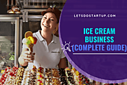 How To Open An Ice Cream Business (Complete Guide) - Let's Do Startup