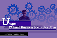 21 Top Unique Small Business Ideas For Men In 2019 - Let's Do Startup