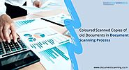 Can We Get Coloured Scanned Copies of Old Documents in Document Scanning Process?