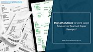 Digital Solutions to Store Large Amounts of Scanned Paper Receipts