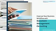 Improve Your Business Workflow with Document Management Consulting