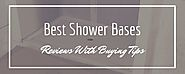 Advantage Of Bathroom Shower Base