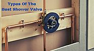 Types Of The Best Shower Valve
