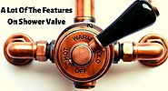 A Lot Of The Features On Shower Valves