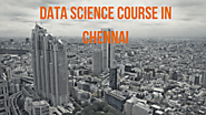 Data Science Course in Chennai