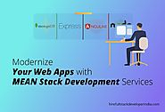 Modernize your Web Apps with Mean Stack Development Services - Hire FullStack Developer