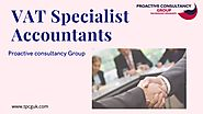 Get Vat Specialist Accountants For Managing Your Business - TPCGUK by Proactive Consultancy Group - Issuu