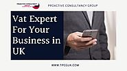 Hire Vat Experts For Your Business in UK - TPCGUK by Proactive Consultancy Group - Issuu