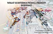 What Is International Freight Shipping?