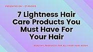 7 lightness hair care products you must have for your hair