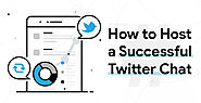 "Influential ""Twitter Chat"" Tips: How to Host Successful Twitter Chats"