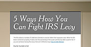 5 Ways How You Can Fight IRS Levy