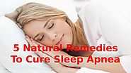 5 Natural Remedies To Cure Sleep Apnea by Kate Brownell - Issuu