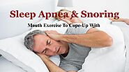 Mouth Exercise To Cope-Up With Sleep Apnea & Snoring by Kate Brownell - Issuu