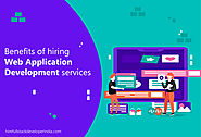 Benefits of Hiring Web Application Development Services