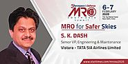 S.K.Dash - Senior VP, Engineering & Maintenance, Vistara - TATA SIA Airlines Limited