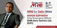 Ashok Gopinath - Chief Executive Officer, GMR Aero Technic Ltd. (GAT)