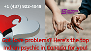 Got love problems? Here's the top Indian psychic in Canada for you! – Love Psychic Toronto