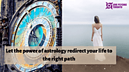 Let the power of astrology redirect your life to the right path