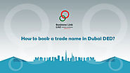 How to book a trade name in Dubai DED?