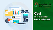 Cost of commercial license in Dubai | Business Link UAE