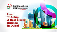 How To Setup A Real Estate Business In Dubai