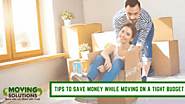 Tips To Save Money While Moving On a Tight Budget