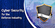 Cyber Security for the Defence Industry