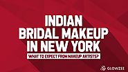 Indian Bridal Makeup in New York—What to Expect from Makeup Artists?