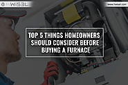 Top 5 things homeowners should consider before buying a furnace - HWisel