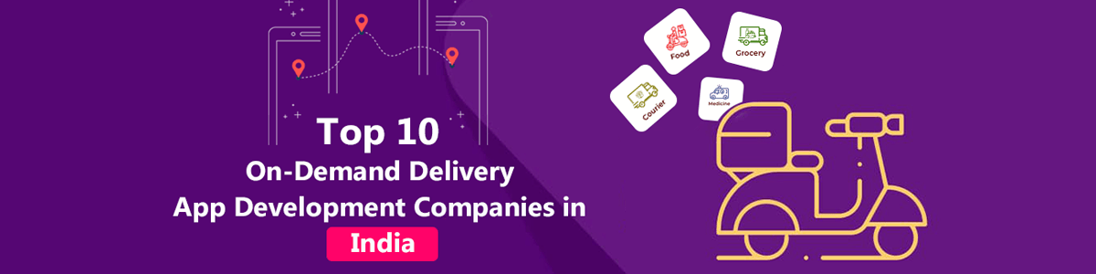 Headline for Top 10 On-Demand Delivery App Development Companies in India