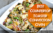 Best Countertop Convection Toaster Oven Reviews