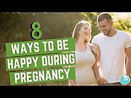8 Ways To Be Happy During Pregnancy