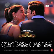 "Dil Mein Ho Tum (From ""Why Cheat India"") (Full Song & Lyrics) - Dil Mein Ho Tum (From ""Why Cheat India"") - Download o..."