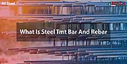Know All About Steel TMT Bars and Rebars | TMT Bar Prices Today