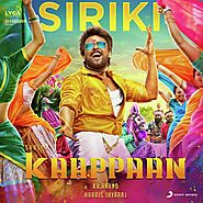 "Siriki (From ""Kaappaan"") (Full Song & Lyrics) - Siriki (From ""Kaappaan"") - Download or Listen Free - JioSaavn"