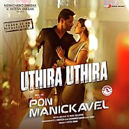 "Uthira Uthira (From ""Pon Manickavel"") (Full Song & Lyrics) - Uthira Uthira (From ""Pon Manickavel"") - Download or List..."