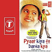 Pyaar Kiya To Darna Kya Songs - Download and Listen to Pyaar Kiya To Darna Kya Songs Online Only on JioSaavn