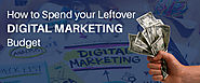 How to Spend your Leftover Digital Marketing Budget | Grazitti Interactive