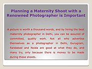 Planning a Maternity Shoot with a Renowned Photographer is Important