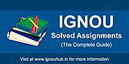 Ignou Solved Assignments 2018-19 | Ignou Assignments - IGNOU HUB